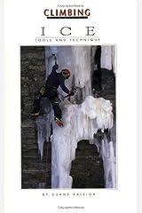 Ice: Tools & Technique (Climbing Magazine) Paperback