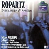 Ropartz - Requiem / Psaume 129 / Messe brève