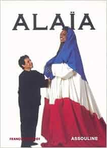 Alaia Fashion Memoire Francois Baudot 9782843238963