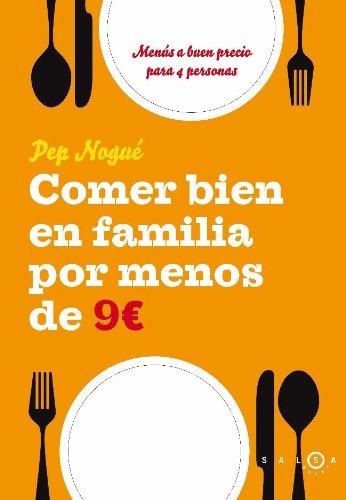 Comer bien en familia por 9 euros al día (Spanish Edition) by [Puigvert