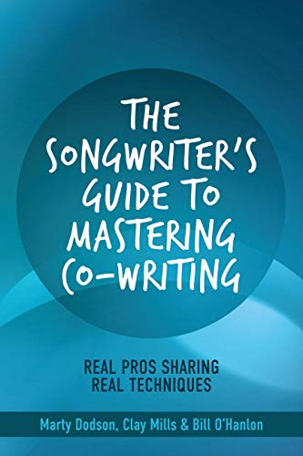 The Songwriter's Guide to Mastering Co-Writing: Real Pros Sharing Real Techniques (Best Way To Share Music Files)