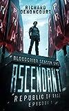 Ascendant: Republic of Rage: Episode 1 of 5 (Bloodcrier: Season One)