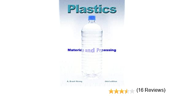 Plastics: Materials And Processing: Amazon.es: Strong, A.Brent ...