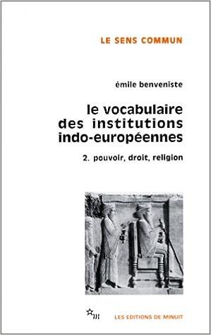 Téléchargement Le vocabulaire des institutions indo-européennes, tome 2 : Pouvoir, droit, religion pdf