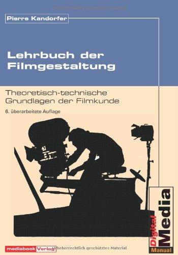 Lehrbuch der Filmgestaltung. Theoretisch-technische Grundlagen der Filmkunde Taschenbuch – 1. April 2004 Pierre Kandorfer Mediabook-Verlag Reil 393297218X Filmen