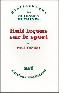Huit leçons sur le sport par Paul Yonnet