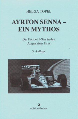 Ayrton Senna. Ein Mythos. Der Formel 1-Star in den Augen eines Fans