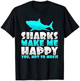 Humorous Sharks Make Me Happy You Not So Much T-shirt | Size S - 5XL
