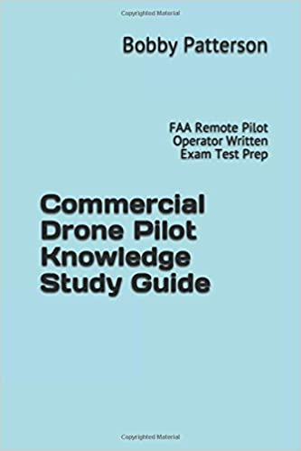 commercial drone pilot knowledge exam study guide: faa remote pilot ...