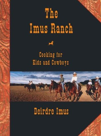 Read Online The Imus Ranch: Cooking for Kids and Cowboys pdf epub