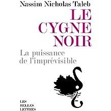 Le Cygne noir: La puissance de l'imprévisible, édition augmentée de l'essai Force et fragilité (French Edition)