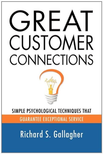 Download GREAT CUSTOMER CONNECTIONS: Simple Psychological Techniques That Guarantee Exceptional Service pdf epub