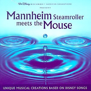 Mannheim Steamroller Meets The Mouse: Unique Musical Creations Based On Disney Songs by Walt Disney Records