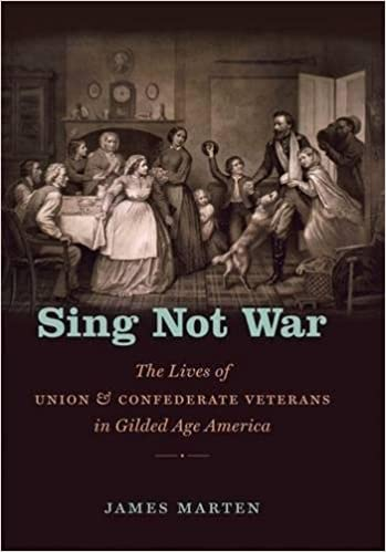 Sing not war the lives of union and confederate veterans in sing not war the lives of union and confederate veterans in gilded age america civil war america james marten 9780807834763 amazon books fandeluxe Images