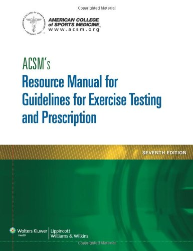 ACSM's Resource Manual for Guidelines for Exercise Testing and Prescription (Ascms Resource (Allied Manual)