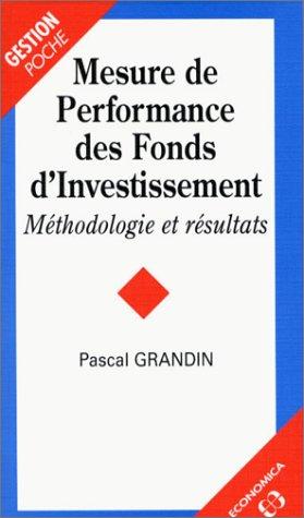 Mesure de performance des fonds d'investissement Poche – 1998 Pascal Grandin Economica 2717835741 TL2717835741