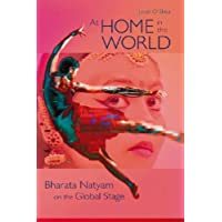 At Home in the World: Bharata Natyam on the Global Stage