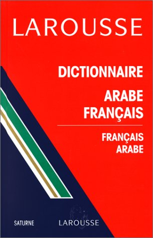 Larousse Arabic-French / French-Arabic (Saturn) Dictionary (Saturne) (French Edition), by Daniel Reig