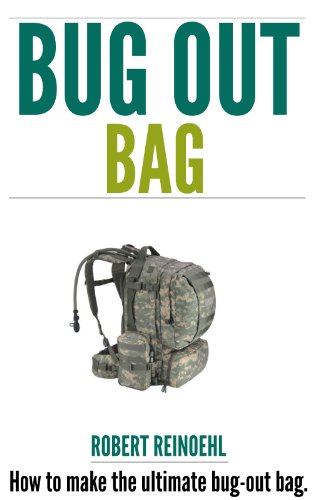 Bug Out Bag Book: A Quick BOB Guide on How to Make the Ultimate Bug out - Go Pack What To Camping To