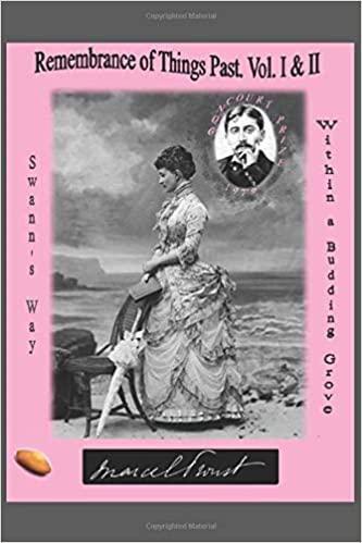 Remembrance Of Things Past Volume I Swanns Way Within A Budding Grove By Marcel Proust