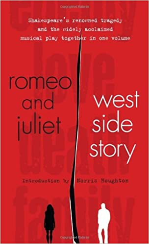 A Comparison of Romeo and Juliet and West Side Story.