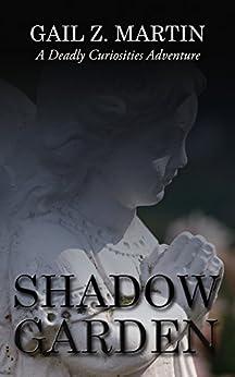 Shadow Garden (A Deadly Curiosities Adventure Book 13) by [Martin, Gail Z.]