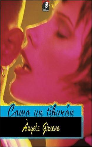 Como un tiburon (Spanish Edition): Angels Gimeno ...