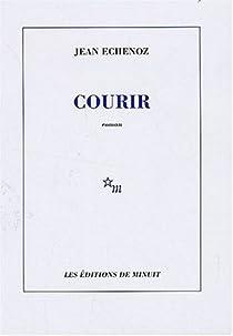 Courir par Jean Echenoz