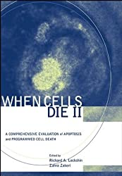 When Cells Die: A Comprehensive Evaluation of Apoptosis and Programmed Cell Death (Life Sciences)