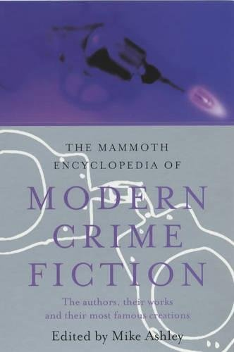 The Mammoth Encyclopedia Of Modern Crime Fiction Mammoth Books