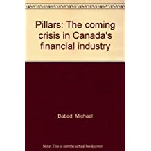 Pillars, the Coming Crisis in Canada's Financial Industry