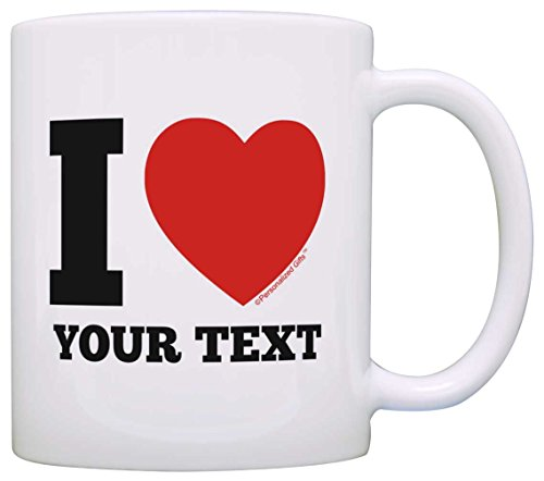 Custom Love Gifts I Heart Add Your Text Personalized Gift Coffee Mug Tea Cup White