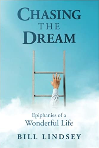 Chasing the Dream: Epiphanies of a Wonderful Life: Bill