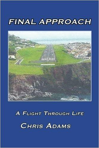 Book Final Approach: A Flight Through Life by Chris Adams (2015-06-30)