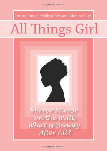 Download All Things Girl: Mirror, Mirror on the Wall...What is Beauty, After All? PDF