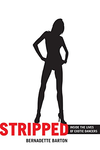 Stripped: Inside the Lives of Exotic Dancers