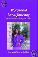 It's Been A Long Journey: We All Have A Story To Tell by Sheffield, Victoria (2015) Paperback Paperback