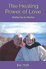 The Healing Power of Love: Aloha Joe in Alaska