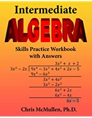 Intermediate Algebra Skills Practice Workbook with Answers: Functions, Radicals, Polynomials, Conics, Systems, Inequalities, and Complex Numbers