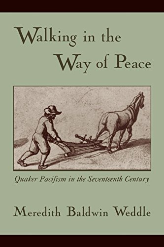 Walking in the Way of Peace: Quaker Pacifism in the Seventeenth Century by Oxford University Press
