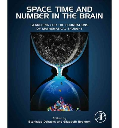 [(Space, Time and Number in the Brain: Searching for the Foundations of Mathematical Thought)] [Author: Stanislas Dehaene] published on (July, 2011) pdf