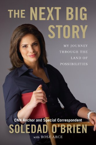 The Next Big Story: My Journey Through the Land of Possibilities (Celebra Books)