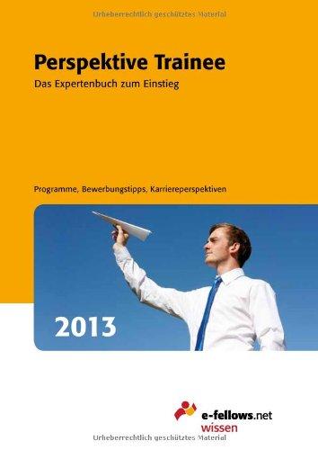 Perspektive Trainee 2013 (e-fellows.net-Wissen)
