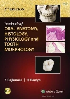 TEXTBOOK OF ORAL ANATOMY, HISTOLOGY, PHYSIOLOGY AND TOOTH MORPHOLOGY
