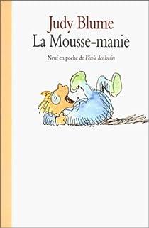 La Mousse-manie par Blume