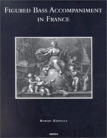 Figured Bass Accompaniment in France (SMUS 6) (Speculum musicae)