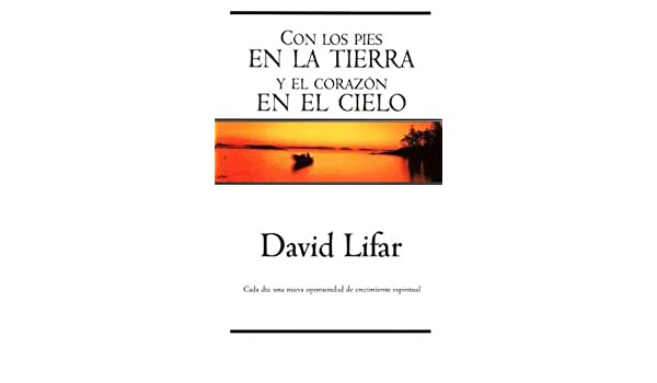 Con los pies en la tierra Spanish Edition