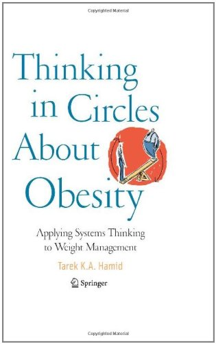 Thinking in Circles About Obesity: Applying Systems Thinking to Weight Management by Tarek K. A. Hamid, Springer