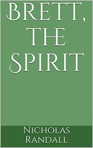 Brett, the Spirit