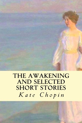 essay on the awakening by chopin This free english literature essay on essay: the awakening is perfect for english literature students to use as an example.
